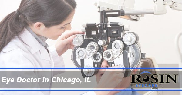 a0816c5db6bd Eye Doctor Chicago IL | Rosin Eyecare Eye Doctor in Chicago